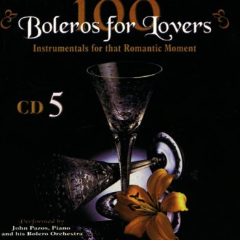 John Pazos - 100 Boleros For Lovers (2005)