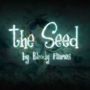 Bloody Faeries - The Seed (2011)