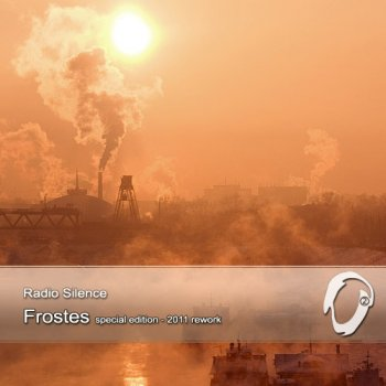 Radio Silence - Frostes. Special Edition ReWork (2011)