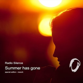 Radio Silence - Summer has gone / special edition rework (2011)