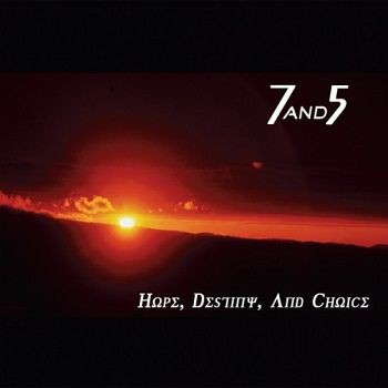 7and5 - Hope, Destiny And Choice (2010)