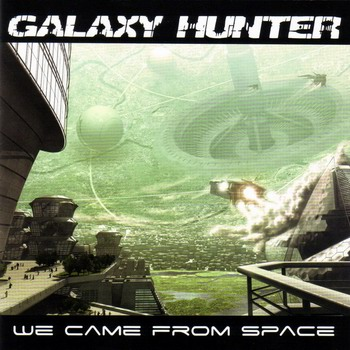 Galaxy Hunter - We Came From Space (2009)