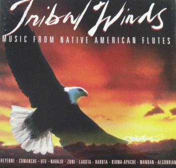 Tribal Winds - Music From Native American Flutes (1996)