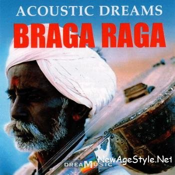 Braga Raga. Acoustic Dreams (2006)