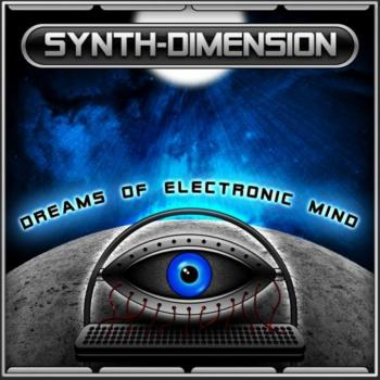 Synth Dimension - Dreams of Electronic Mind (2009)