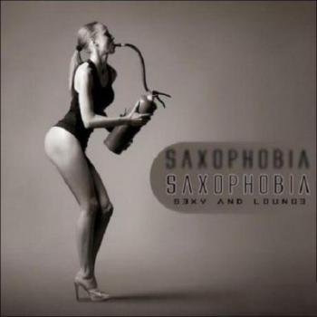 Saxophobia - Sexy And Lounge (2009)