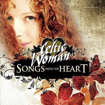 Celtic Woman - Songs From The Heart (2010)