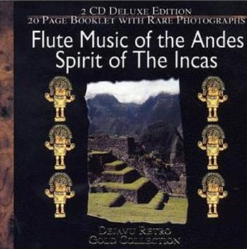 Spirit Of The Incas: Flute music Of The Andes (2000)
