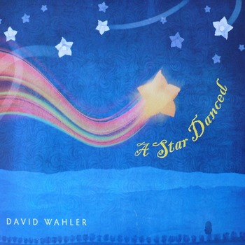 David Wahler- A Star Danced (2010)