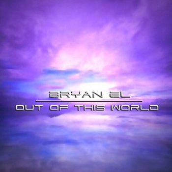 Bryan El - Out Of This World (2007)