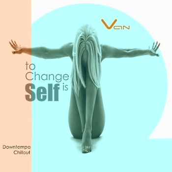 Van - To change is Self (2010)