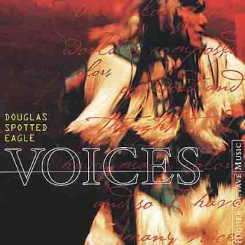 Douglas Spotted Eagle - Voices (1999)