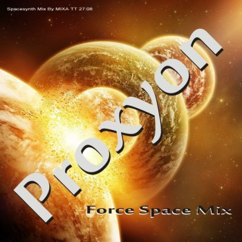 Proxyon - Force Space Mix (2010)