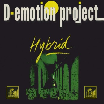 D-emotion Project - Hybrid (1994)