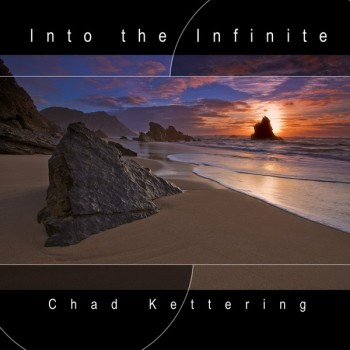 Chad Kettering - Into The Infinite (2008)