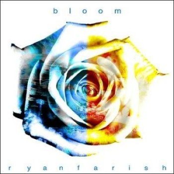 Ryan Farish - Bloom (2010)