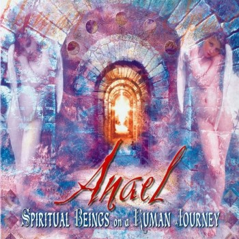 Anael - Spiritual Beings On A Human Journey (2002)