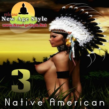 New Age Style - Native American 3 (2010)