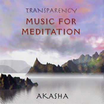 Akasha - Transparency. Music for meditation (1998)