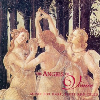 Angels Of Venice - Music For Harp, Flute And Cello (1994)