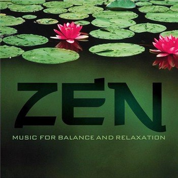 Zen: Music for Balance and Relaxation (2011)