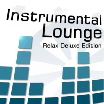 Instrumental Lounge. Relax Deluxe Edition (2012)