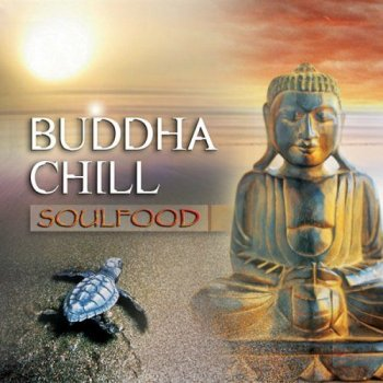 Soulfood - Buddha Chill (2008)