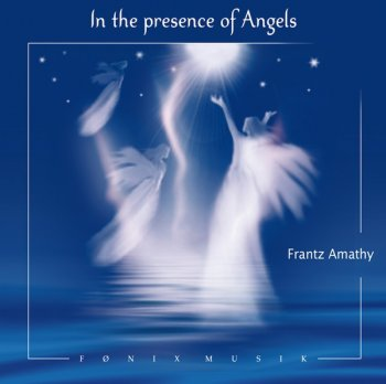 Franz Amathy - In the Presence of Angels (2008)