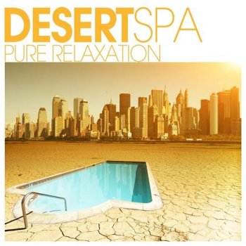 Desert SPA: Pure Relaxation (2012)