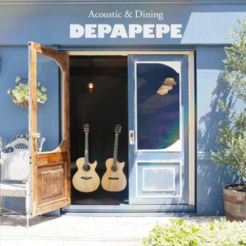 Depapepe - Acoustic & Dining (2012)