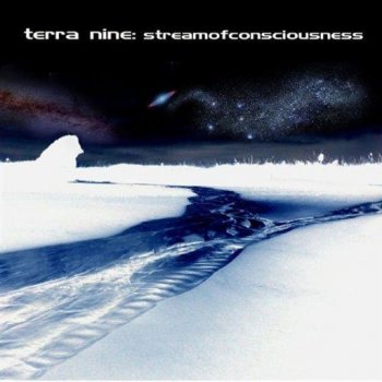Terra Nine - Stream Of Consciousness (2009)