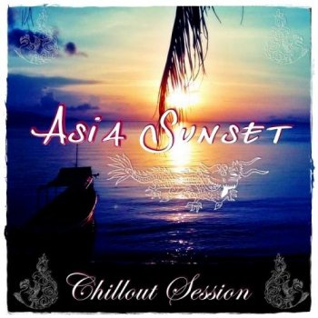Asia Sunset Chillout Session (2012)
