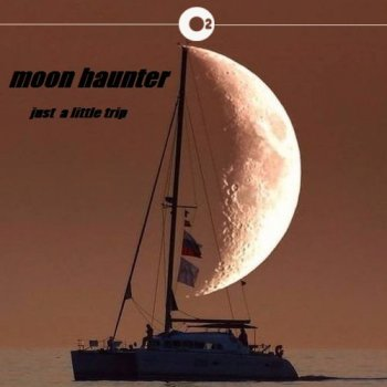 Moon Haunter - Just A Little Trip (2015)