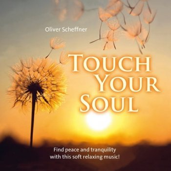 Oliver Scheffner - Touch your soul (2017)