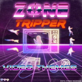 Zone Tripper - Video Themes (2021)