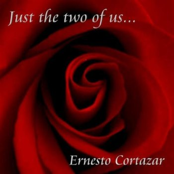 Ernesto Cortazar - Just The Two Of Us (2009)