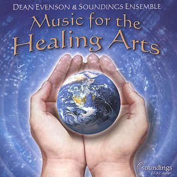 Dean Evenson & Soundings Ensemble - Music for the Healing Arts (2001)