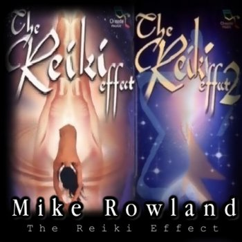Aeoliah & Mike Rowland - The Reiki Effect 1-2 (2000-2002)