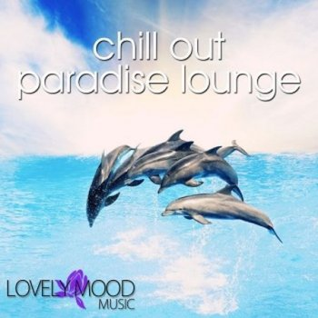 Chill Out Paradise Lounge (2011)